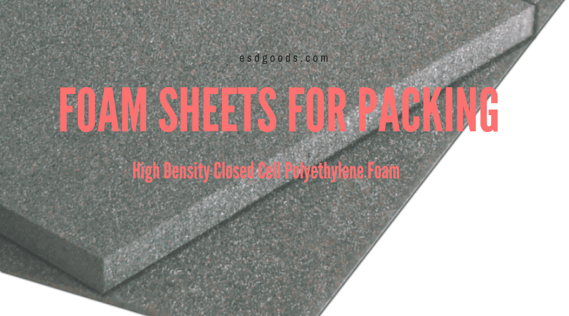 Foam sheets for Packing
