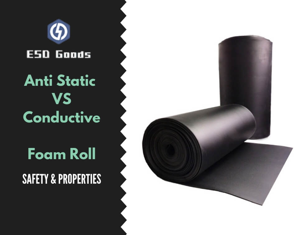 Anti Static Roll VS Conductive Foam Roll | Polyethylene Foam